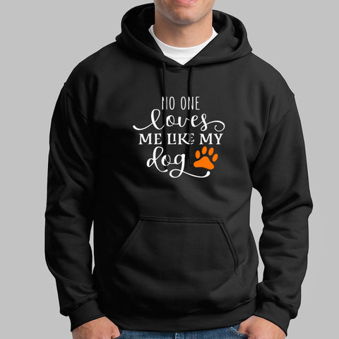 No One Loves Me Like My Dog Hoodies For Men Online India