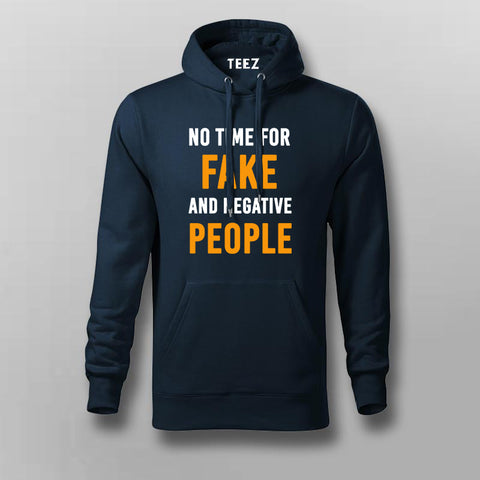No Time For Fake And Negative People Inspirational Quotes Hoodies For Men Online India