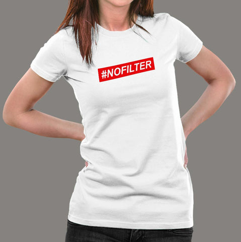 #NoFilter T-Shirt For Women Online India