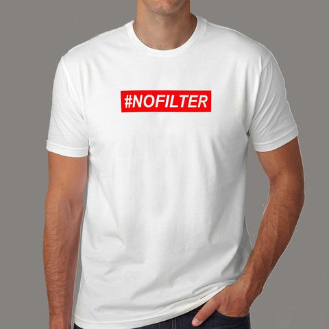 #NoFilter T-Shirt For Men Online India