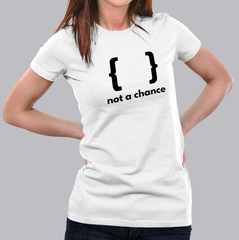 Braces Not A Chance Funny Python Programmer Syntax T-Shirt For Women