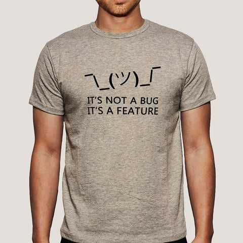 Its Not A Bug Feature Mens T Shirt India