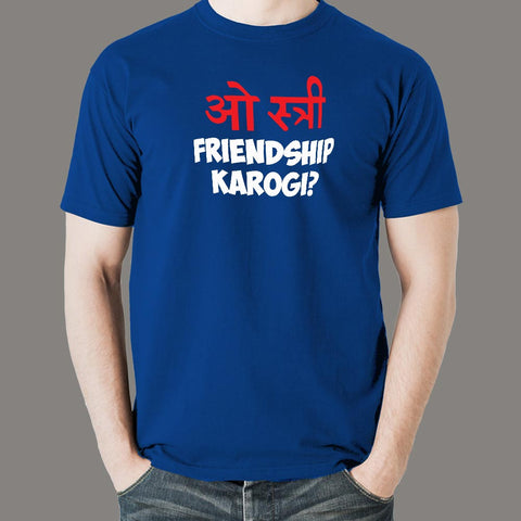 O stree Friendship Karoge Hindi T-shirts For Men
