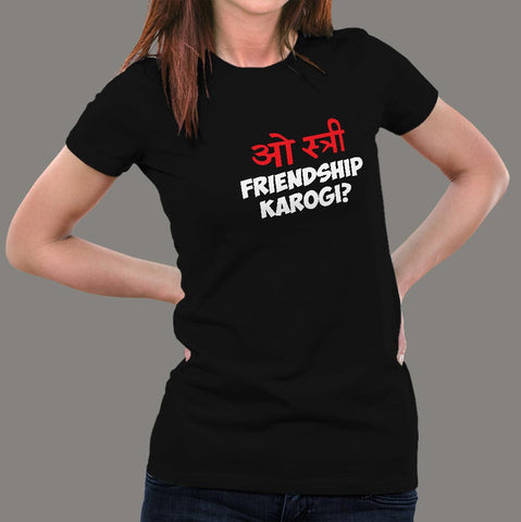 O stree Friendship Karoge Hindi T-shirts For Women online india