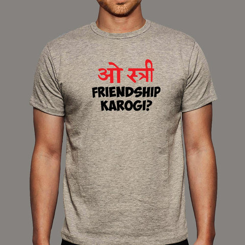 O stree Friendship Karoge Hindi T-shirts For Men online india