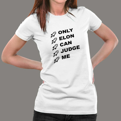 Only Elon Can Judge Me Elon Musk T-Shirt For Women
