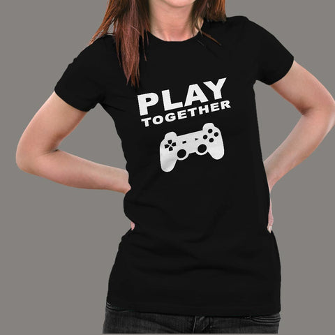 Play Together Funny Gaming T-Shirt For Women Online India
