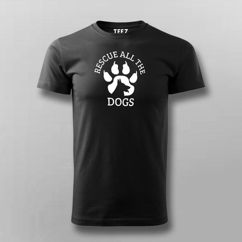 Rescue All The Dogs T-Shirt For Men Online India