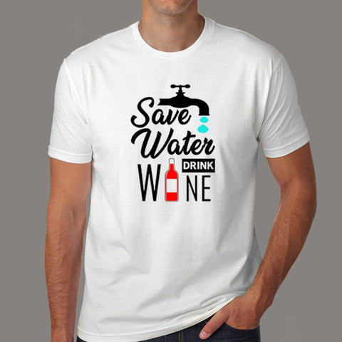 Save Water Drink Wine T-Shirt For Men Online India
