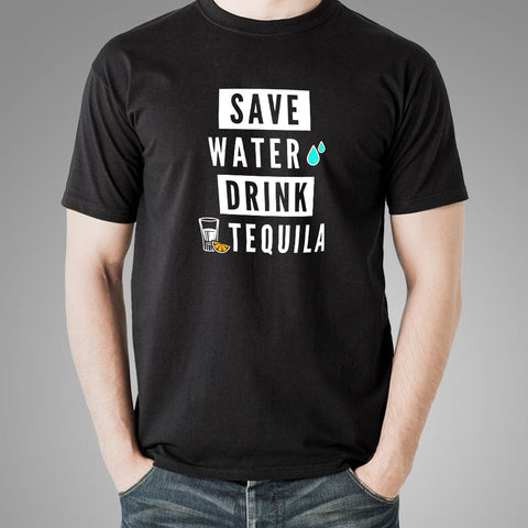Save Water Drink Tequila Men's Funny Drinking Quote T-Shirt Online India