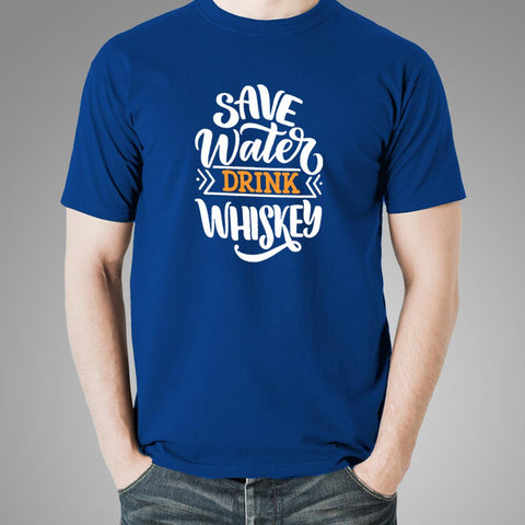 Save Water Drink Whiskey Men's Drinking T-Shirt Online India