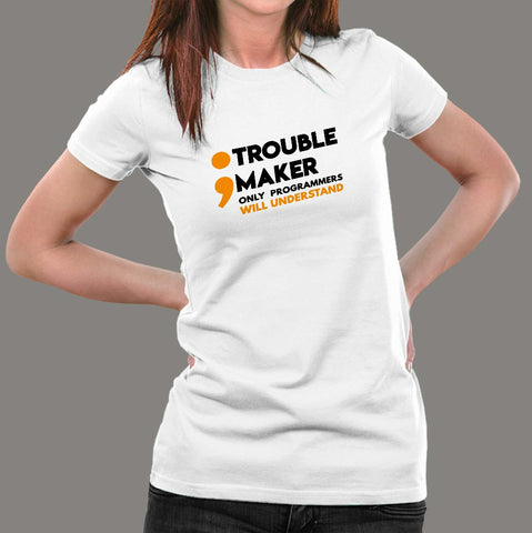 Semicolon Is A Trouble Maker Only Programmer's  Will Understand Women's T-Shirt