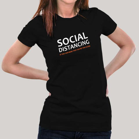 If You Can Read This You Are Too Close Social Distancing T-Shirt For Women Online India