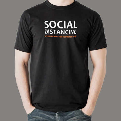 If You Can Read This You Are Too Close Social Distancing T-Shirt For Men Online India