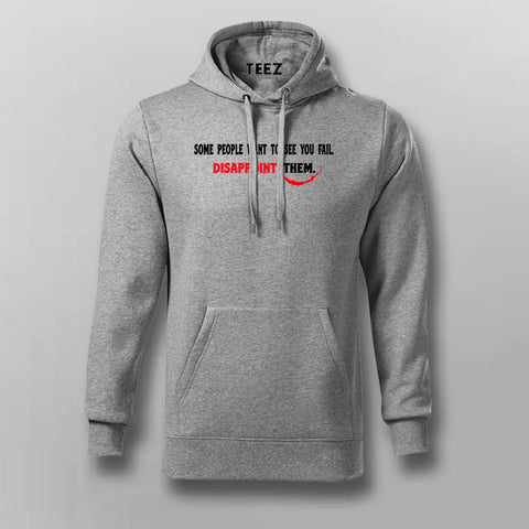 Some People Want To See You Fail Disappoint Them Inspirational Joker quotes Hoodies For Men