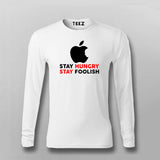 Stay Hungry Stay Foolish Funny Apple Developer Fullsleeve T-Shirt For Men Online