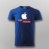 Stay Hungry Stay Foolish Funny Apple Developer T-Shirt For Men Online India