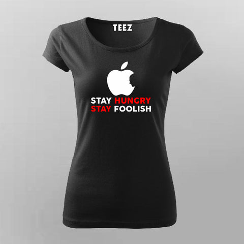 Stay Hungry Stay Foolish Funny Apple Developer T-Shirt For Women Online India