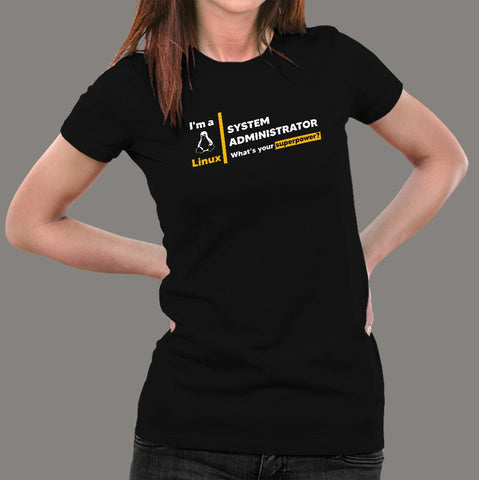 I Am A Linux System Administrator, What's Your Superpower? Women's T-Shirt Online India