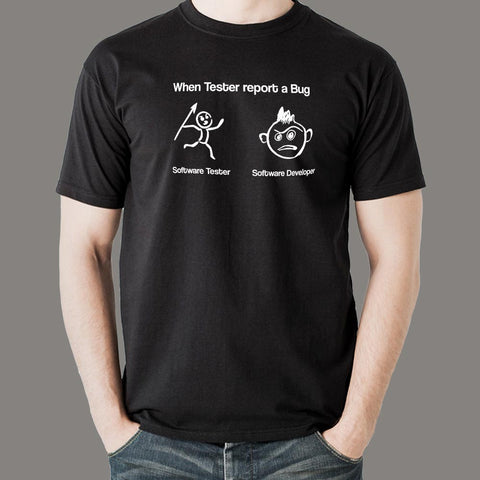 When Tester Report A Bug Funny Software Tester And Developer T-Shirt For Men