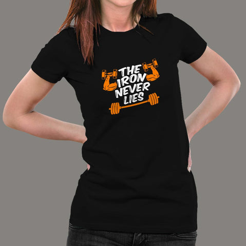 The Iron Never Lies Gym Motivational T-Shirt For Women Online India