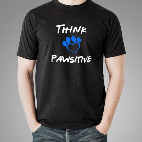 Think Pawsitive T-Shirt For Men Online India