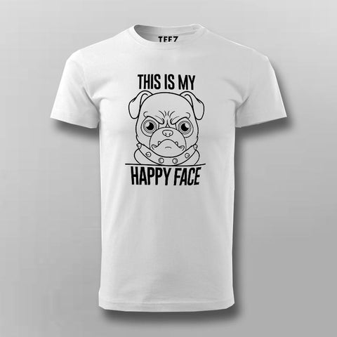 This Is My Happy Face Pug Dog T-Shirt For Men Online India