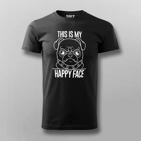 This Is My Happy Face Pug Dog T-Shirt India