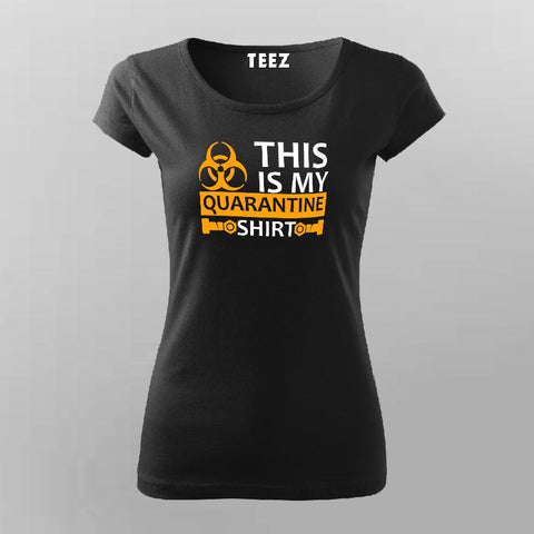 This Is My Quarantine T-Shirt For Women Online India