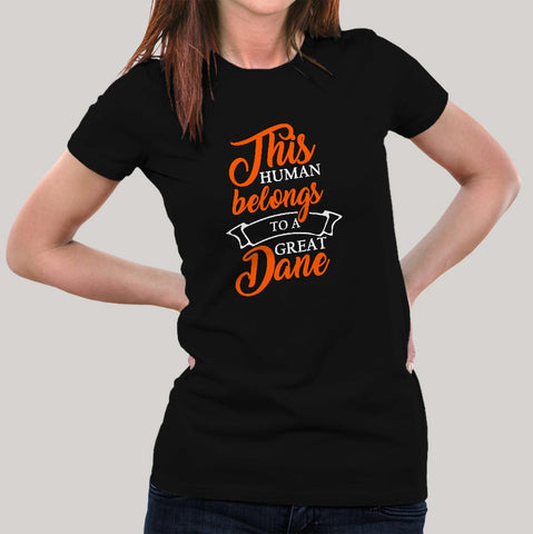 This Human Belongs To A Great Dane T-Shirt For Women Online India