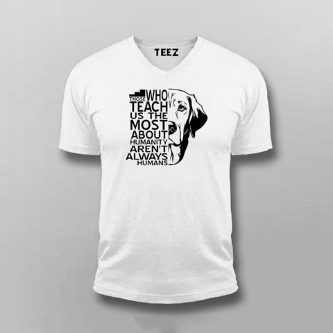 Those Who Teach Us The Most About Humanity Aren't Always Humans Men's Beagle V neck T-Shirt Online India