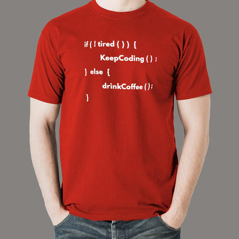 If Not Tired Keep Coding Else Drink Coffee Programmer T-Shirt For Men Online India