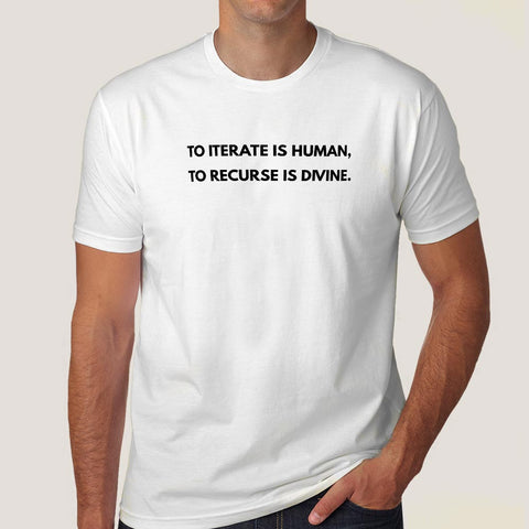 To iterate is human, to Recurse is divine Men's T-shirt