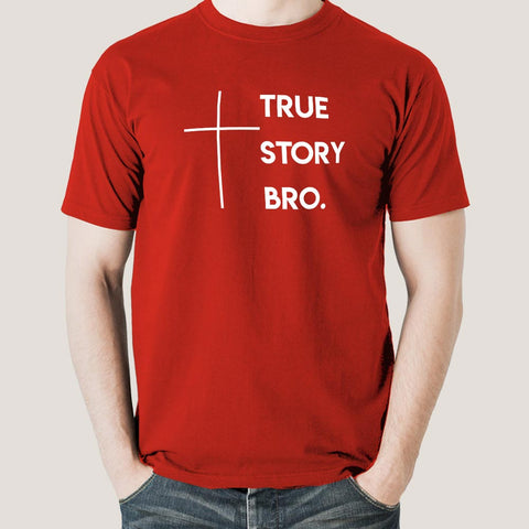 True Story Bro Men's Christian T-shirt