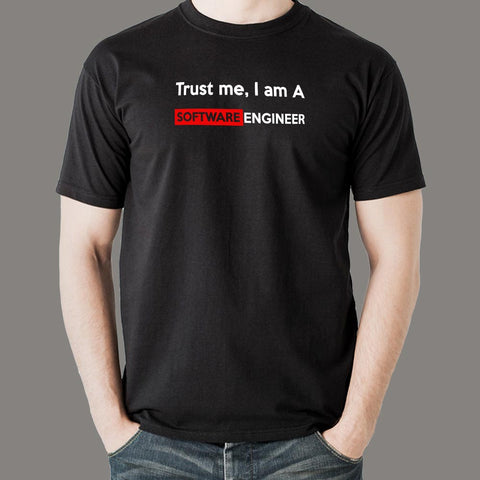 Trust Me I Am A Software Engineer T-Shirt For Men Online India