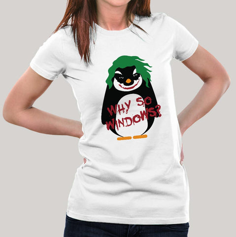 Why So Windows? women's Linux T-shirt