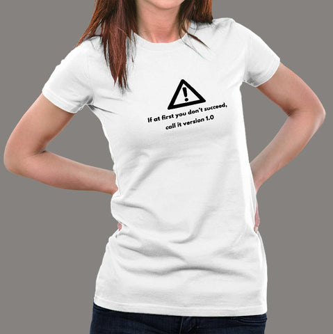 If at first you don't succeed, call it version 1.0 Women's Geek T-Shirt india