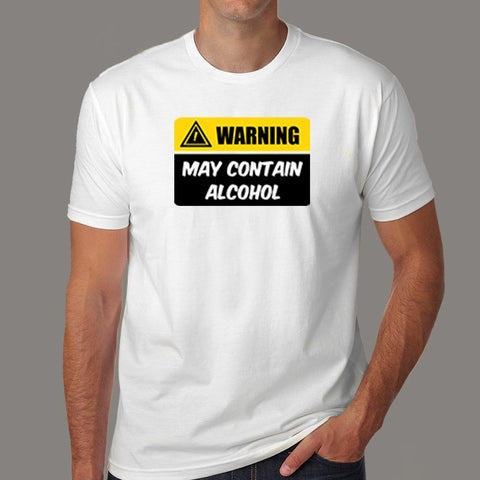 Warning May Contain Alcohol Funny Alcohol T-Shirt For Men Online India