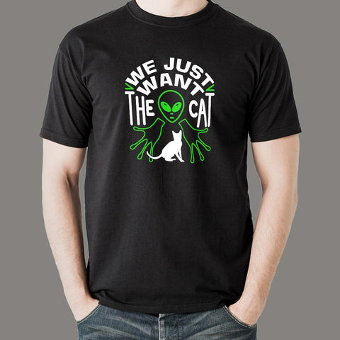 We Just Want The Cat Funny Cat T-Shirt For Men Online India