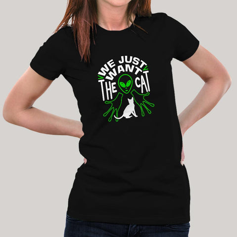 We Just Want The Cat Funny Cat T-Shirt For Women Online India