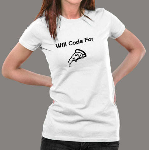 Will Code For Pizza Programmer T-Shirt For Women Online India