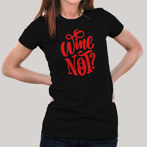 Wine Not T-Shirt For Women Online India