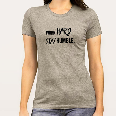 Work Hard Stay Humble Women's T-shirt