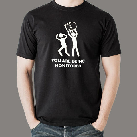 You Are Being Monitored Funny Programmer T-Shirt For Men