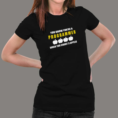 You Know You're A Programmer When You Count 3 Apples T-Shirt For Women Online India
