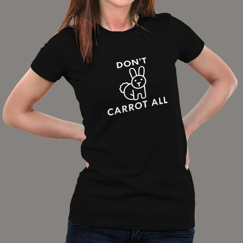 Don't Carrot All Attitude T-shirt for Women online india