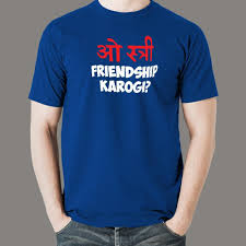 Buy This O stree Friendship Karoge Hindi  Offer T-Shirt For Men