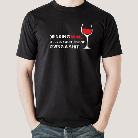Drinking Wine Reduces Your Risk Of Giving a Shit Men's T-shirt