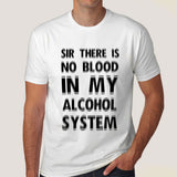 There Is No Blood In My Alcohol System Men's T-shirt