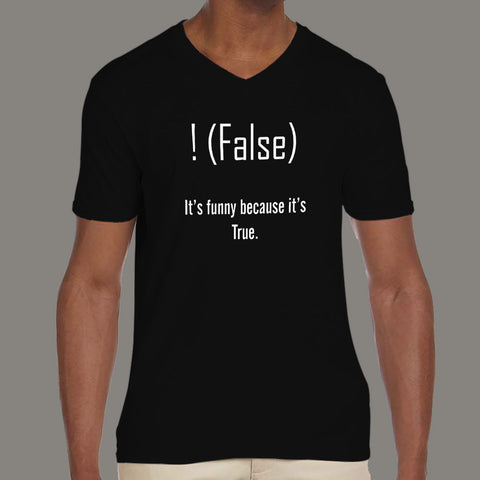 2ca17a43 !false, It's funny because it's true. Men's Programming Joke V neck T-